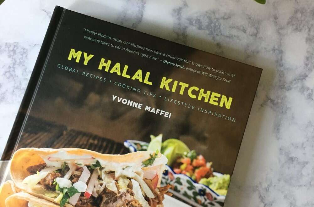 My Halal Kitchen Global Recipes, Cooking Tips, Lifestyle Inspiration by Yvonne Maffei~ Review